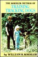 Koehler Method Of Training Tracking Dogs