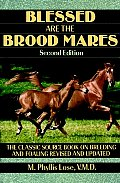 Blessed Are The Brood Mares 2nd Edition