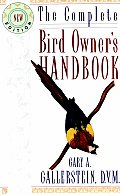 The Complete Bird Owner's Handbook