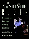 The Less Than Perfect Rider: Overcoming Common Riding Problems