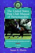 United States Pony Club Manual of Horsemanship Intermediate Horsemanship C Level