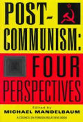 Post-Communism: Four Perspectives