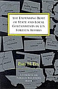 The Expanding Role of State and Local Governments in U.S. Foreign Affairs
