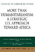 More Than Humanitarianism: A Strategic Approach Toward Africa: Independent Task Force Report