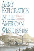 Army Exploration In American West (91 Edition) by William H. Goetzmann