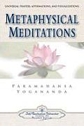 Metaphysical Meditations Universal Prayers Affirmations & Visualizations