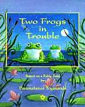 Two Frogs in Trouble Based on a Fable Told by Paramahansa Yogananda