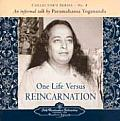 One Life Versus Reincarnation: Collector's Series # 8. an Informal Talk by Paramahansa Yogananda