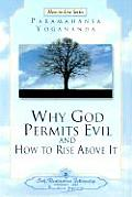Why God Permits Evil and How to Rise Above It (How-To-Live)