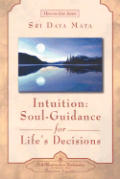 Intuition: Soul-Guidance for Life's Decisions (How-To-Live)