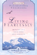Living Fearlessly: Bringing Out Your Inner Soul Strength (How-To-Live)