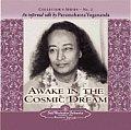 Collector's #02: Awake in the Cosmic Dream: An Informal Talk by Paramahansa Yogananda