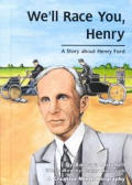 We'll Race You, Henry: A Story about Henry Ford (Creative Minds Biography)