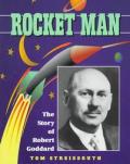 Rocket Man The Story Of Robert Goddard