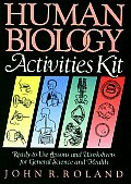 Human Biology Activities Kit: Ready-To-Use Lessons & Worksheets for General Science and Health
