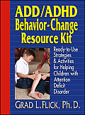 ADD ADHD Behavior Change Resource Kit Ready To Use Strategies & Activities for Helping Children with Attention Deficit Disorder