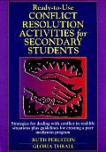 Ready-to-Use Conflict Resolution Activities for Secondary Students: Strategies for Dealing with Conflict in Real-Life Situations, Plus Guidelines for Creating a Peer Mediation Program