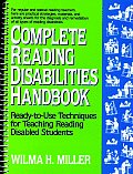Complete Reading Disabilities Handbook: Ready-To-Use Techniques for Teaching Reading Disabled Students