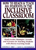 How to Reach & Teach All Students in the Inclusive Classroom: Ready-To-Use Strategies Lessons & Activities Teaching Students with Diverse Learning Nee