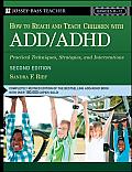 How To Reach & Teach Add Adhd Child 1st Edition