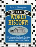 Hooked on World History 101 Ready To Use Puzzle Activities Based on World History from Prehistoric Times to the Present