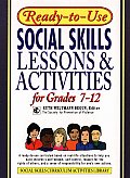 Ready-To-Use Social Skills Lessons and Activities for Grades 7 - 12