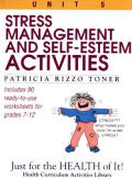 Stress Management & Self Esteem Activities Just for the Health of It Unit 5