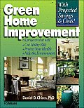 Green Home Improvement: 65 Projects That Will Cut Utility Bills, Protect Your Health & Help the Environment