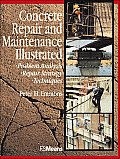 Concrete Repair and Maintenance Illustrated: Problem Analysis, Repair Strategy, Techniques