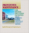 Preventive Maintenance Guidelines for Higher Education Facilities (Means Contractor's Pricing Guides)