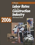 2006 Construction Labor Rates (Means Labor Rates for the Construction Industry)