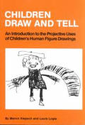 Children Draw & Tell: An Introduction to the Projective Uses of Children's Human Figure Drawings
