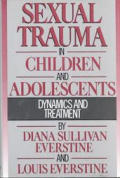 Sexual trauma in children and adolescents :dynamics and treatment