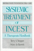 Systemic treatment of incest :a therapeutic handbook