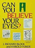 Can You Believe Your Eyes?: Over Two Hundred and Fifty Illusions and Other Visual Oddities