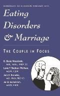 Eating Disorders & Marriage The Couple in Focus Jan B