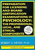 Preparation for Licensing and Board Certification Examinations in Psychology: The Professional Legal & Ethical Components