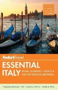 Fodors Essential Italy Rome Florence Venice & the Top Spots in Between