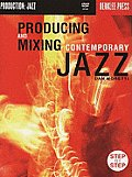 Producing and Mixing Contemporary Jazz [With DVD]