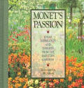Monet's Passion: Ideas, Inspiration and Insights from the Painter's Garden