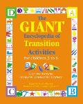 Giant Encyclopedia of Transition Activities for Children 3 to 6