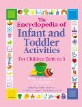 Encyclopedia of Infant & Toddler Activities For Children Birth to 3