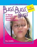 Bugs, Bugs, Bugs: 20 Songs and Over 250 Activities for Young Children with CD (Audio) (Pam Schiller Book/CD)