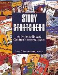 Story S T R E T C H E R S Activities to Expand Childrens Favorite Books Pre K & K