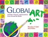Global Art Activities Projects & Inventions from Around the World