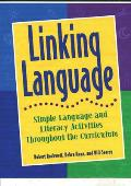 Linking Language: Simple Language and Literacy Activities Throughout the Curriculum
