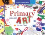 Primary Art Its the Process Not the Product