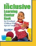 The Inclusive Learning Center Book: For Preschool Children with Special Needs