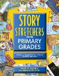 Story S-T-R-E-T-C-H-E-R-S for the Primary Grades: Activities to Expand Children's Books