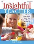 Insightful Teacher Reflective Strategies to Shape Your Early Childhood Classroom